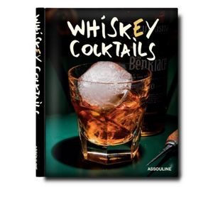 EDITIONS ASSOULINE - whiskey cocktails - Recipe Book