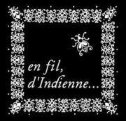 EN FIL D'INDIENNE...